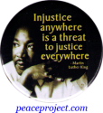 Injustice Anywhere is a Threat to Justice Everywhere  - MLK - Button / Pinback (
