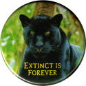 B1220 Extinct is Forever (with panther) - Button
