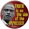 "Truth Is On The Side Of The Oppressed - Malcolm X - Button (1.75"")"