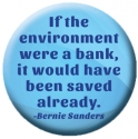 If the Environment were a Bank, It Would Have Been Saved Already - Button