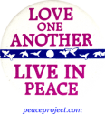 B161 - Love One Another, Live In Peace - Button