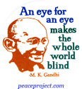 An Eye For An Eye Makes The Whole World Blind - Gandhi - Button / Pinback