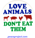 B462 - Love Animals Don't Eat Them - Button