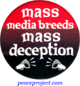 Mass Media Breeds Mass Deception - Button