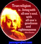 True Religion Is... - Albert Einstein - Button