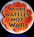"""Make Waffles Not War - Button / Pinback (2.25"""")"""
