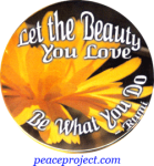 Let The Beauty You Love Be What You Do - Rumi - Button
