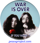 War Is Over, If You Want It - John Lennon And Yoko Ono - Button / Pinback