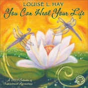 You Can Heal Your Life - 2018 Wall Calendar