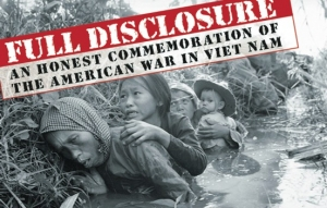 The Full Disclosure Campaign - to keep alive the antiwar perspective on the American War in Viet Nam