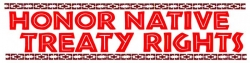 "Honor Native Treaty Rights - Bumper Sticker / Decal (8.75"" X 2.25"")"