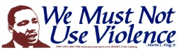 S287 - We Must Not Use Violence - Martin Luther King, Jr. - Bumper Sticker