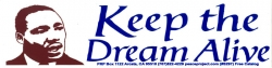 S297 - Keep the Dream Alive - Martin Luther King, Jr. - Bumper Sticker