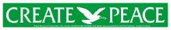"""Create Peace - Bumper Sticker / Decal (11"""" X 2"""")"""