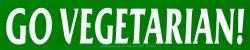 "Go Vegetarian - Bumper Sticker / Decal (10.25"" X 2.25"")"