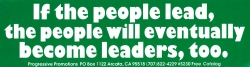 "If The People Lead, The People Will Eventually Become Leaders Too - Bumper Sticker / Decal (11.25"" X 3"")"