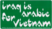 "Iraq is Arabic for Vietnam - Bumper Sticker (5.5"" X 3.5"")"