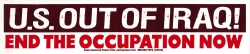 "US Out of Iraq, End The Occupation - Bumper Sticker / Decal (10.75"" X 2.5"")"