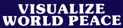 Visualize World Peace - Bumper Sticker