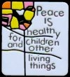 Peace is Healthy for Children and Other Living Things - Enamel Lapel Pin