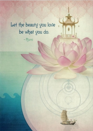 Let the Beauty You Love Be What You Do - Rumi - Greeting Card
