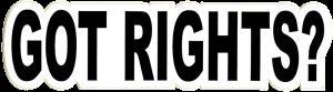 "Got Rights? - Small Bumper Sticker / Decal (5.5"" X 1.5"")"