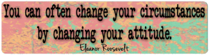 You Can Often Change Your Circumstances By Changing Your Attitude - Sticker