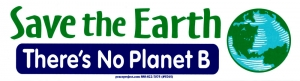 """Save The Earth, There is No Planet B - Bumper Sticker / Decal (9.75"""" X 2.75"""")"""