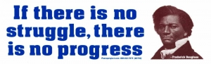 If There is No Struggle, There is No Progress - Frederick Douglass - Sticker