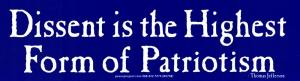 Dissent Is the Highest Form of Patriotism - Thomas Jefferson - Bumper Sticker