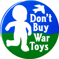 Don T Buy War Toys Button Peace Resource Project