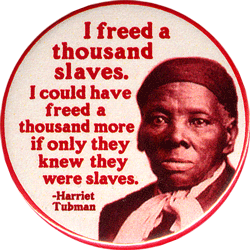 I Freed A Thousand Slaves Harriet Tubman Button