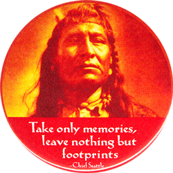 Take Only Memories Leave Nothing But Footprints Chief