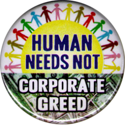 Human Needs Not Corporate Greed - Button