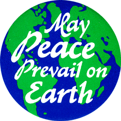 May Peace Prevail On Earth Button Peace Resource Project