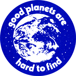 Good Planets Are Hard To Find Button Peace Resource