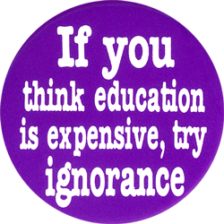 education is expensive try ignorance