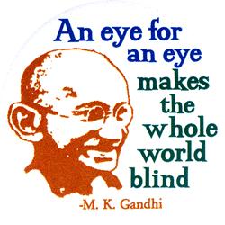 An Eye For An Eye Makes The Whole World Blind Gandhi