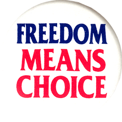 Freedom Means Choice Button Pinback 1 5 Quot Peace