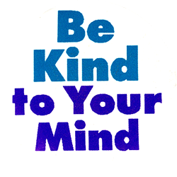 Be Kind To Your Mind Button Peace Resource Project