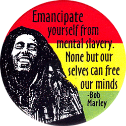 Emancipate Yourself From Mental Slavery None But