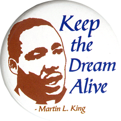 Keep The Dream Alive Martin Luther King Jr Button