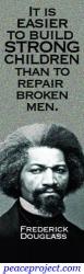 It Is Easier To Build Strong Children Than To Repair Broken Men - Fredrick Dougl