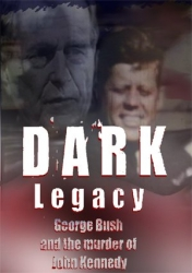 Dark Legacy: George Bush and the Murder of John Kennedy DVD