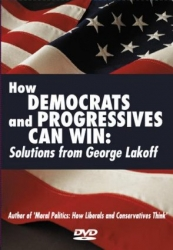 How Democrats and Progressives Can Win: Solutions from George Lakoff DVD