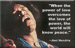 When the Power of Love Overcomes the Love of Power - Jimi Hendrix - Rectangular