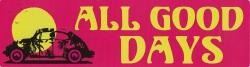 """All Good Days - Bumper Sticker / Decal (9"""" X 2.5"""")"""