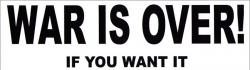 "LS39 - War is Over! If You Want It - Bumper Sticker / Decal (10.5"" X 3"")"