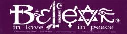 """Believe in Love, in Peace - Bumper Sticker / Decal (11"""" x 3"""")"""