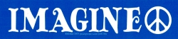 """Imagine (with peace sign) - Bumper Sticker / Decal (10.5"""" X 2.5"""")"""